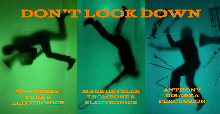 Image for Don't Look Down! Guest Artists Recital - Tom Curry, tuba; Mark Hetzler, trombone; Anthony Disanza, percussion